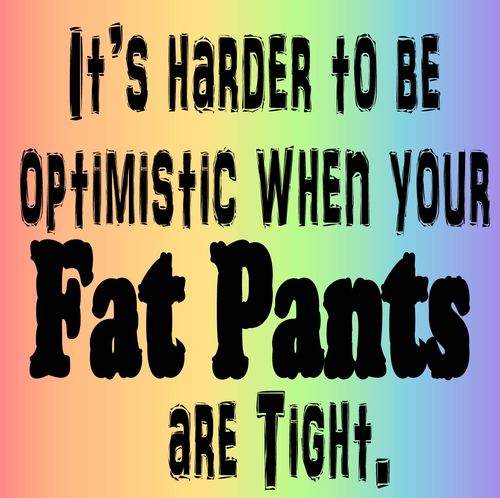 Fat pants quote
